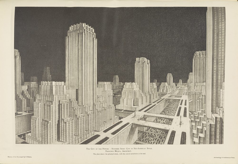 The City of the Future: Hundred Story City in Neo-American Style, Francisco Mujica, From History of the Skyscraper, 1929 (The Getty Research Institute).