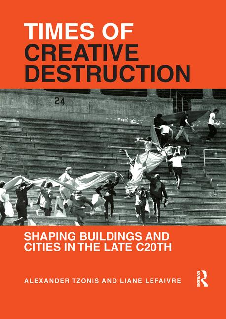The cover of <i>Times of Creative Destruction: Shaping Buildings and Cities in the Late 20th Century</i>