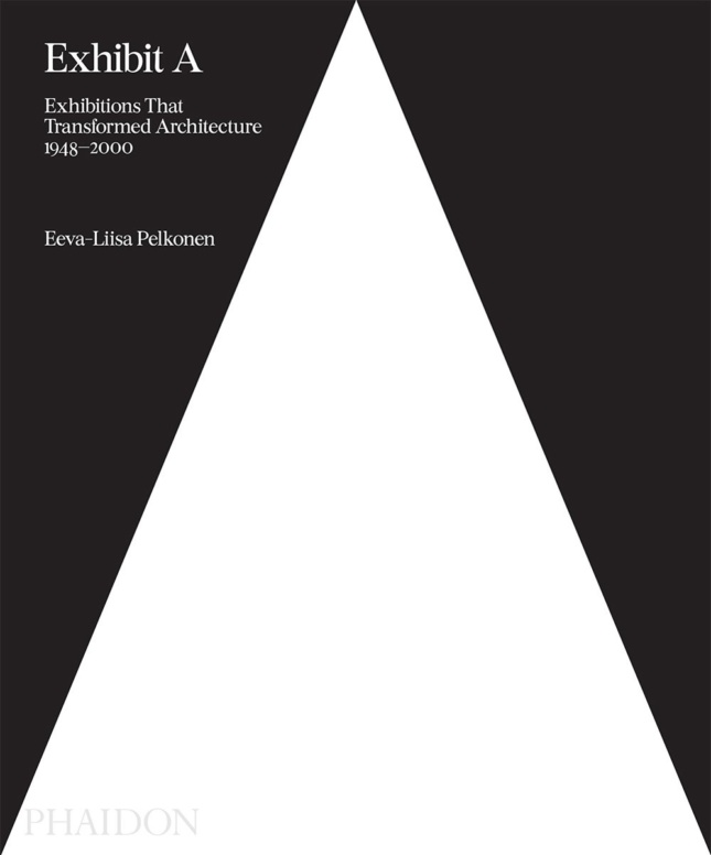 The cover of Exhibit A: Exhibitions That Transformed Architecture, 1948-2000