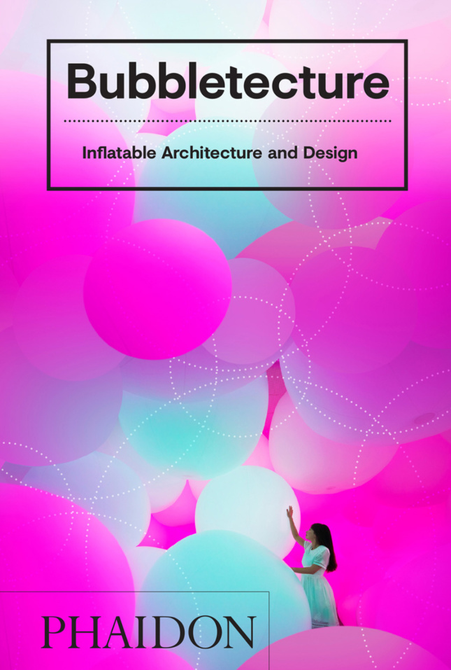 Photo of the book cover for Bubbletecture: Inflatable Architecture and Design