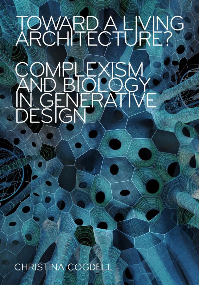 Photo of the book cover for Toward a Living Architecture?: Complexism and Biology in Generative Design