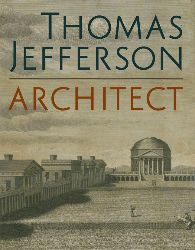 cover art for Thomas Jefferson, Architect book with drawing of University of Virginia
