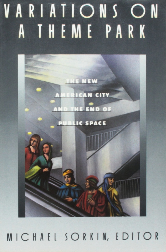 Cover of a book reading Variations on a Theme Park, edited by Michael Sorkin