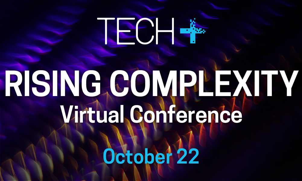 """A banner reading """"tech+ rising complexity"""""""