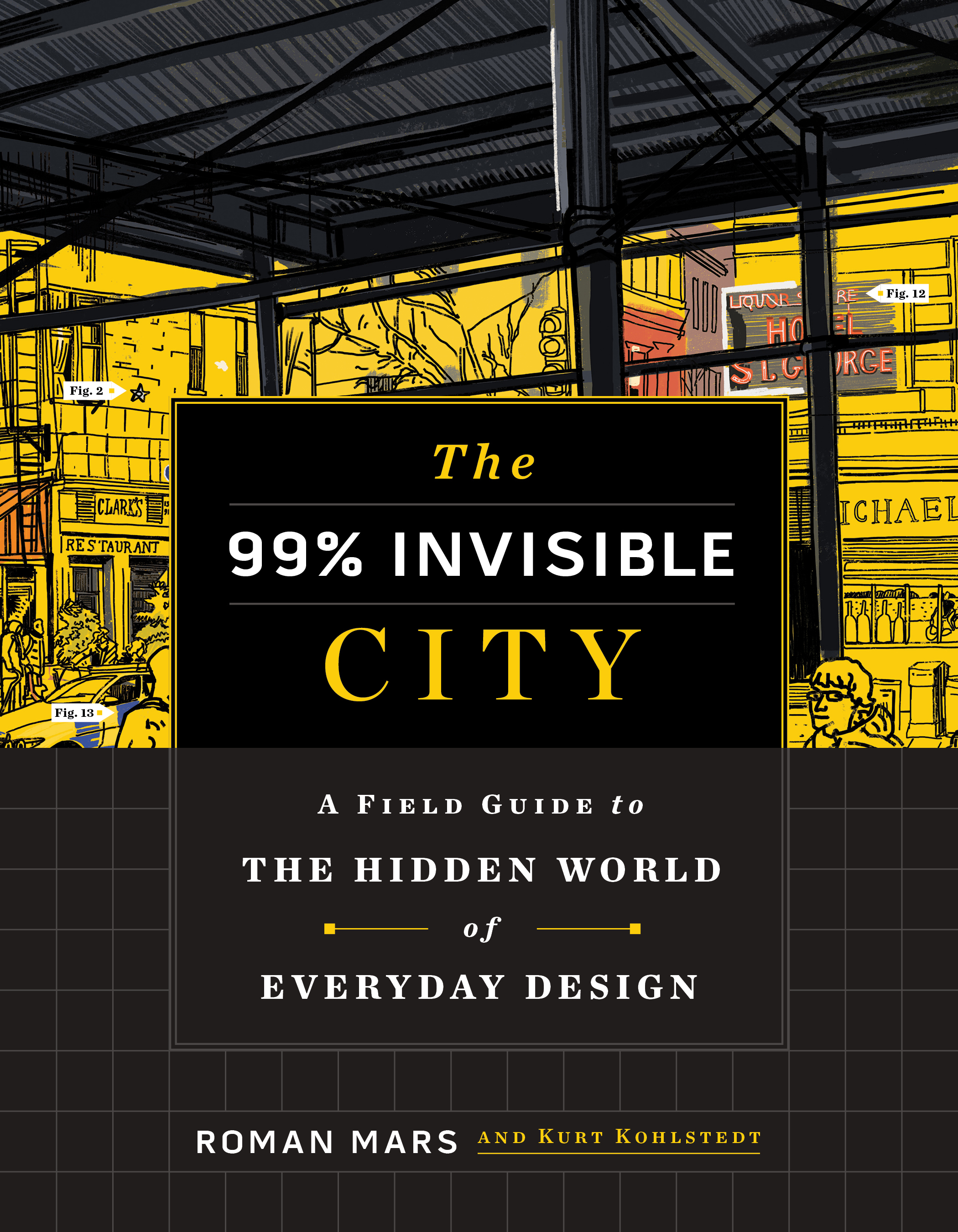 The cover of a book reading the 99% invisible city by roman mars and Kurt Kohlstedt